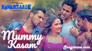 mummy kasam song lyrics, nawabzaade, songstune.com