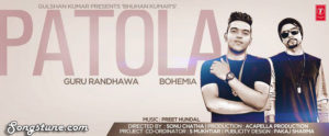 Patola Song Lyrics, Guru Randhawa, Bohemia, Songstune.com