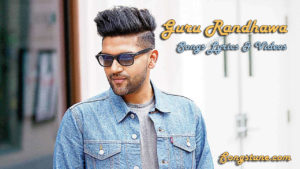 Guru Randhawa Songs Lyrics & Videos, songstune.com