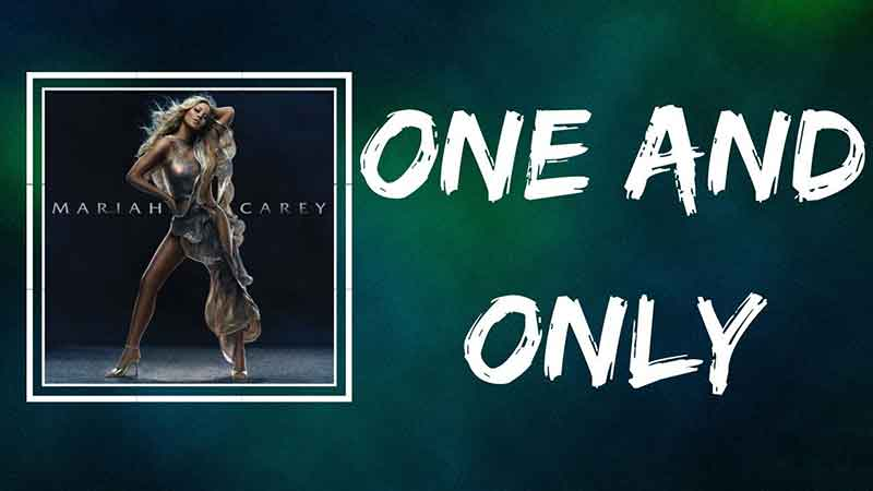 One And Only Song Lyrics, Mariah Carey, Album The Emancipation of Mimi, Songstune.com